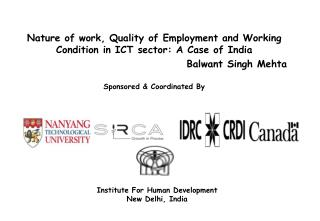 Nature of work, Quality of Employment and Working Condition in ICT sector: A Case of India