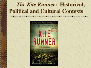 The Kite Runner :  Historical, Political and Cultural Contexts