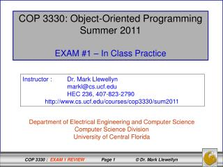 COP 3330: Object-Oriented Programming Summer 2011 EXAM #1 – In Class Practice