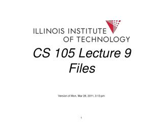 CS 105 Lecture 9 Files