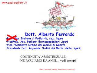 Dott. Alberto Ferrando Pres. Soc.Italiana di Pediatria, sez. ligure