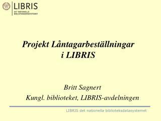 Projekt Låntagarbeställningar i LIBRIS