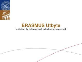 ERASMUS Utbyte Institution för Kulturgeografi och ekonomisk geografi