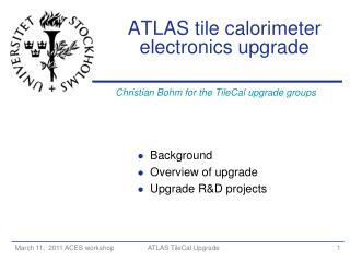 ATLAS tile calorimeter electronics upgrade