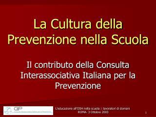 La Cultura della Prevenzione nella Scuola