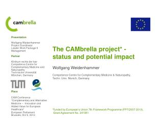 The  CAMbrella project * -  status  and potential  impact Wolfgang Weidenhammer