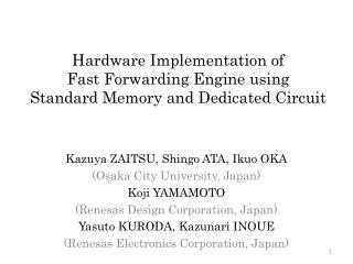 Hardware Implementation of Fast Forwarding Engine using Standard Memory and Dedicated Circuit