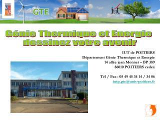 IUT de POITIERS Département Génie Thermique et Energie 14 allée jean Monnet – BP 389