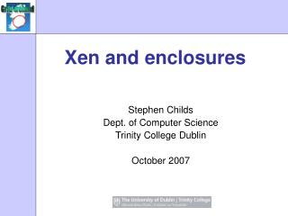Xen and enclosures