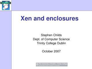 Xen and enclosures