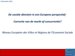 De sociale diensten in een Europees perspectief:  Correctie van de markt of concurrentie?