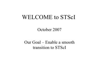 WELCOME to STScI