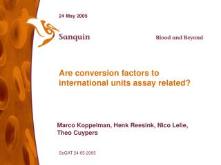 Are conversion factors to international units assay related?