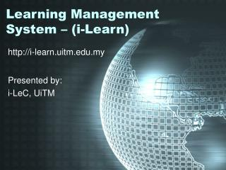 Learning Management System – (i-Learn)