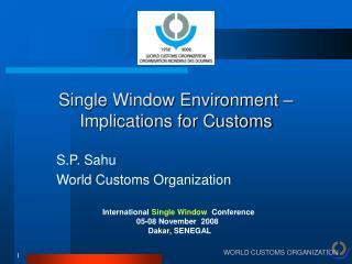 Single Window Environment � Implications for Customs