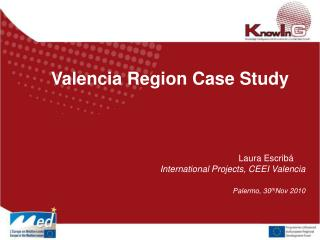 Valencia Region Case Study 						Laura Escribá International Projects, CEEI Valencia