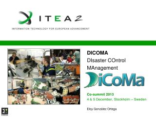 DICOMA DIsaster COntrol MAnagement Co-summit 2013 4 & 5 December, Stockholm – Sweden