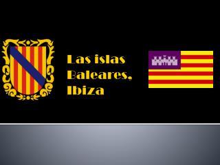 Las  islas Baleares , Ibiza