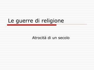 Le guerre di religione