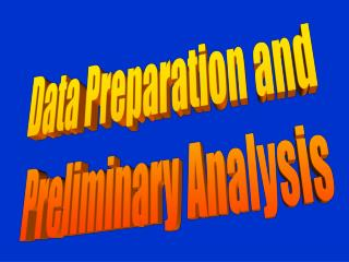 Data Preparation and  Preliminary Analysis