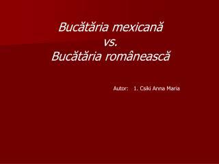 Bucătăria mexicană vs. Bucătăria românească