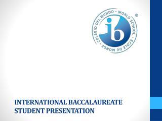 International Baccalaureate Student Presentation