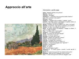 """Conversazione a grande gruppo Sofia:  """"Abbiamo parlato di un pittore"""". Gabriele:  """"Van Gu."""""""