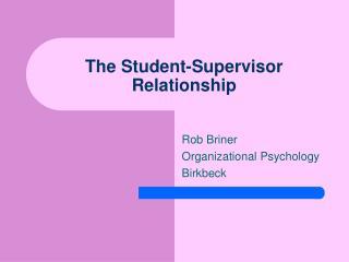The Student-Supervisor Relationship