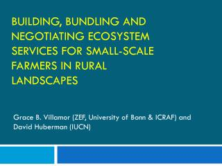 Building, Bundling and negotiating ecosystem services for small-scale farmers in rural landscapes
