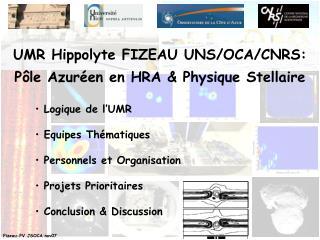 UMR Hippolyte FIZEAU UNS/OCA/CNRS: Pôle Azuréen en HRA & Physique Stellaire  Logique de l'UMR