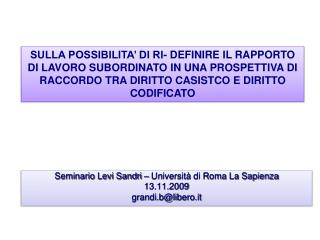 Seminario Levi Sandri – Università di Roma La Sapienza  13.11.2009  grandi.b@libero.it