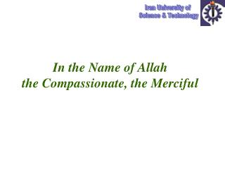 In the Name of Allah the Compassionate, the Merciful