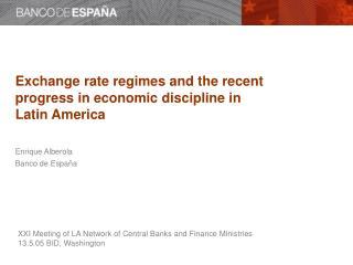 Exchange rate regimes and the recent progress in economic discipline in Latin America