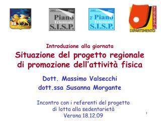 Introduzione alla giornata Situazione del progetto regionale di promozione dell'attività fisica