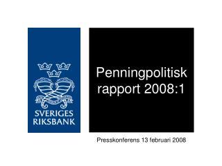 Penningpolitisk rapport 2008:1