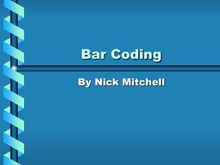 Bar Coding