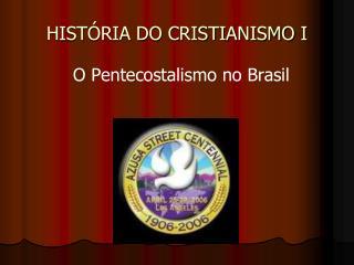 HIST�RIA DO CRISTIANISMO I