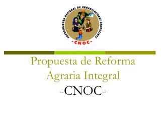 Propuesta de Reforma Agraria Integral -CNOC-