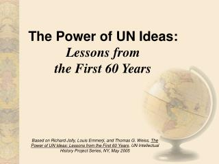 The Power of UN Ideas: Lessons from  the First 60 Years
