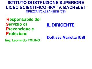 """ISTITUTO DI ISTRUZIONE SUPERIORE  LICEO SCIENTIFICO -IPA """"V. BACHELET SPEZZANO ALBANESE (CS)"""