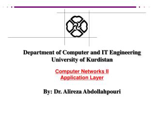 Department of Computer and IT Engineering University of Kurdistan Computer Networks II