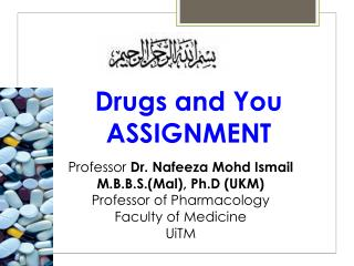 Professor  Dr. Nafeeza Mohd Ismail  M.B.B.S.(Mal), Ph.D (UKM) Professor of Pharmacology