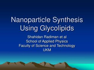Nanoparticle Synthesis Using Glycolipids