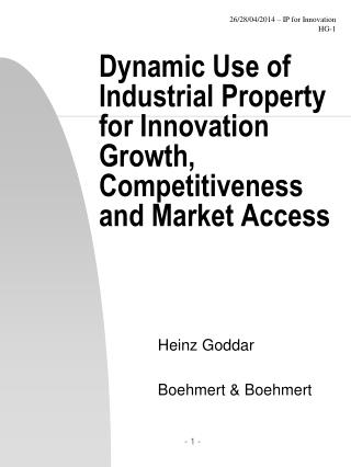 Dynamic Use of Industrial Property for Innovation Growth, Competitiveness and Market Access