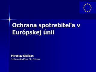 Ochrana spotrebiteľa v Európskej únii