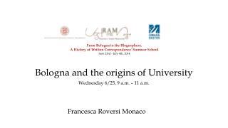 Bologna and the origins of University Wednesday 6/25, 9 a.m. – 11 a.m.