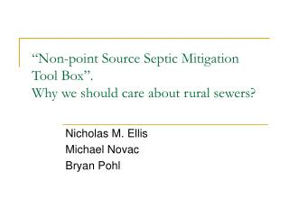 """""""Non-point Source Septic Mitigation Tool Box"""".  Why we should care about rural sewers?"""