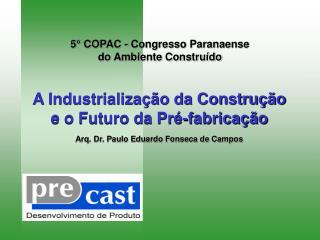 A Industrialização da Construção eo Futuro daPré-fabricação