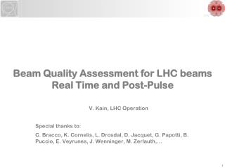 Beam Quality Assessment for LHC beams Real Time and Post-Pulse