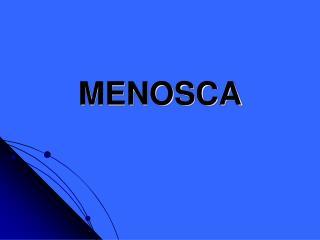 MENOSCA